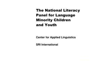 The National Literacy Panel for Language Minority Children and Youth    Center for Applied Linguistics  SRI Internationa