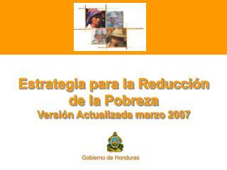Estrategia para la Reducci ón de la Pobreza Versión Actualizada marzo 2007