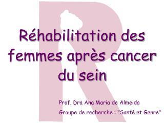 R�habilitation des femmes apr�s cancer du sein