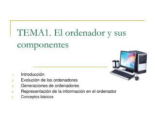 TEMA1. El ordenador y sus componentes