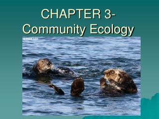 CHAPTER 3- Community Ecology
