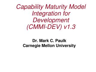 Capability Maturity Model Integration for Development  CMMI-DEV v1.3