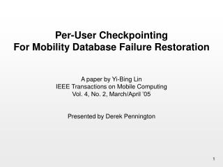 A paper by Yi-Bing Lin IEEE Transactions on Mobile Computing Vol. 4, No. 2, March/April �05
