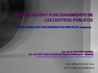 ORGANIZACIÓN Y FUNCIONAMIENTO DE LOS CENTROS PÚBLICOS