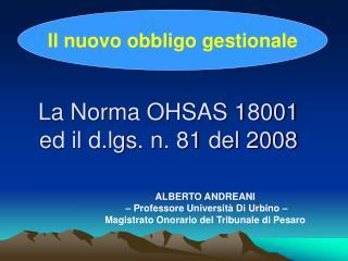 La Norma OHSAS 18001 ed il d.lgs. n. 81 del 2008