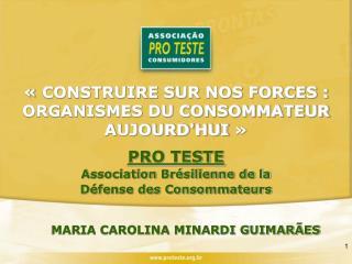 «CONSTRUIRE SUR NOS FORCES : ORGANISMES DU CONSOMMATEUR AUJOURD'HUI»