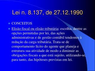 Lei n. 8.137, de 27.12.1990