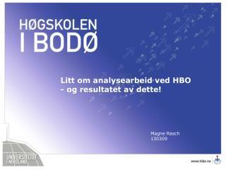 Litt om analysearbeid ved HBO - og resultatet av dette!