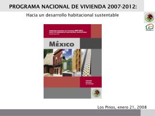 PROGRAMA NACIONAL DE VIVIENDA 2007-2012: