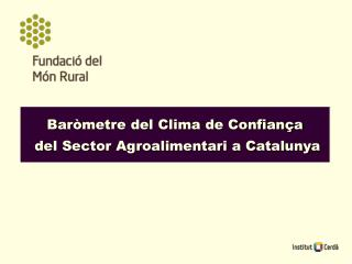 Baròmetre del Clima de Confiança  del Sector Agroalimentari a Catalunya