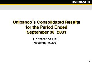 Unibanco´s Consolidated Results for the Period Ended  September 30, 2001