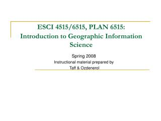 ESCI 4515/6515, PLAN 6515: Introduction to Geographic Information Science