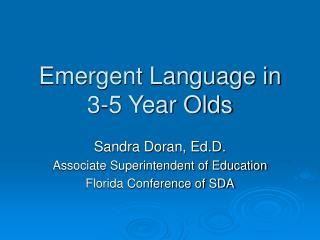 Emergent Language in 3-5 Year Olds