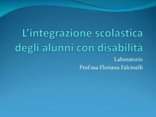 L'integrazione scolastica degli alunni con disabilità