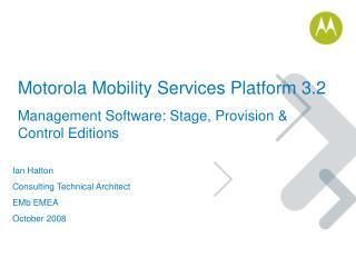 Motorola Mobility Services Platform 3.2