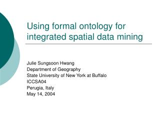 Using formal ontology for integrated spatial data mining