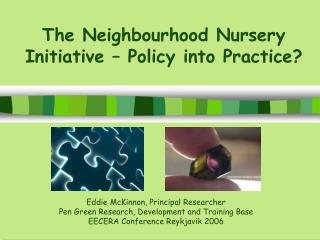 The Neighbourhood Nursery Initiative   Policy into Practice