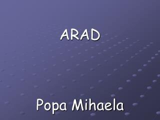 ARAD Popa Mihaela