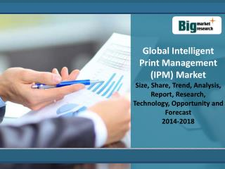 Global Intelligent Print Management (IPM) Market 2014 - 2018