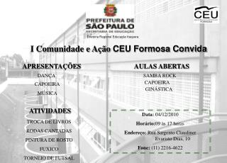 I Comunidade e Ação  CEU Formosa Convida