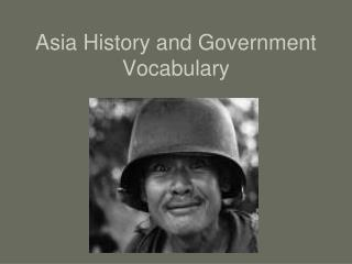 Asia History and Government Vocabulary