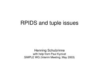 RPIDS and tuple issues
