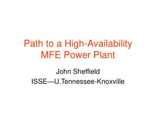 Path to a High-Availability MFE Power Plant