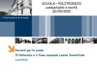 Percorsi per le scuole  Il Politecnico e il Piano nazionale Lauree Scientifiche Luisa Rossi