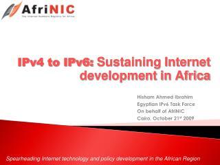 IPv4 to IPv6:  Sustaining Internet development in Africa