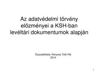 Az adatvédelmi törvény előzményei a KSH-ban levéltári dokumentumok alapján