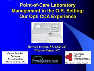 Point-of-Care Laboratory Management in the O.R. Setting: Our Opti CCA Experience