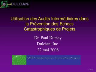 Utilisation des Audits Interm édiaires dans la Prévention des Echecs Catastrophiques de Projets