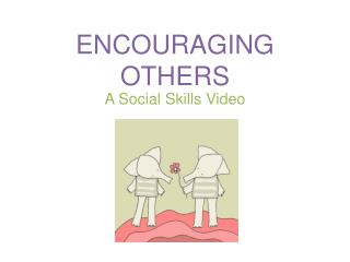 ENCOURAGING OTHERS