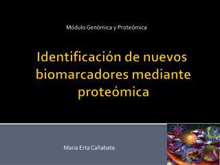 Identificaci n de nuevos  biomarcadores mediante prote mica
