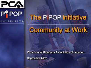 The  P i POP initiative Community at Work