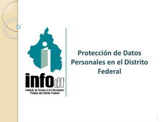 Protección de Datos Personales en el Distrito Federal