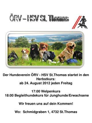 Der Hundeverein ÖRV - HSV St.Thomas startet in den Herbstkurs:  ab 24. August 2012 jeden Freitag