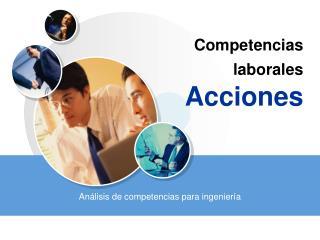 Competencias laborales  Acciones