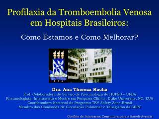 Dra. Ana Thereza Rocha Prof. Colaboradora do Serviço de Pneumologia do HUPES – UFBA