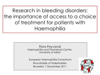 Research in bleeding disorders:        the importance of access to a choice of treatment for patients with Haemophilia