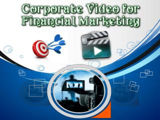 Corporate Video for Financial Marketing