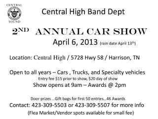 2 nd   Annual Car Show               April 6, 2013  (rain date April 13 th )