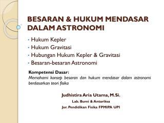 BESARAN  &  HUKUM MENDASAR DALAM ASTRONOMI