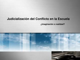 Judicialización del Conflicto en la Escuela