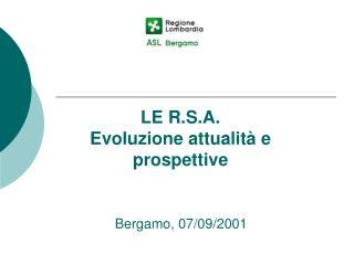 LE R.S.A. Evoluzione attualit� e prospettive
