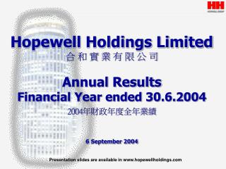 Presentation slides are available in hopewellholdings