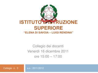 ISTITUTO D ISTRUZIONE  SUPERIORE   Elena di Savoia   Luigi Rendina