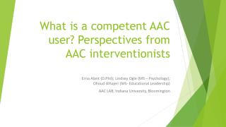 What  is a competent AAC user? Perspectives from AAC  interventionists