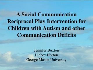 Jennifer Buxton Libbey  Horton George Mason University