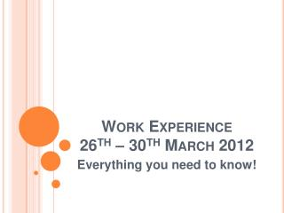 Work Experience 26th   30th March 2012